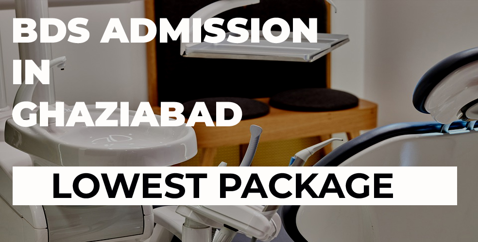 BDS admission in Ghaziabad dental colleges