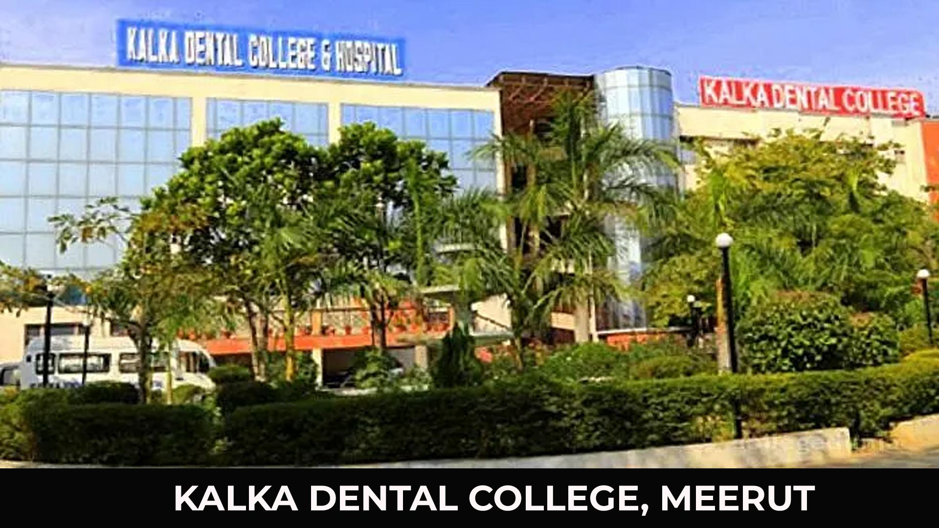 Kalka Dental College Admission Fee Structure